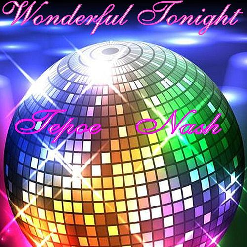 Wonderful Tonight von Tepoe Nash