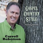 Gospel Country Style by Carroll Roberson