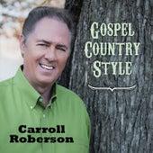 Gospel Country Style von Carroll Roberson