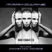 Ego (feat. Annastacia Monroe) by Mark Dwane