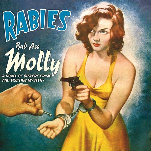 Bad Ass Molly von Rabies