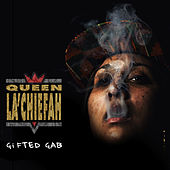 Queen La'Chiefah by Gifted Gab