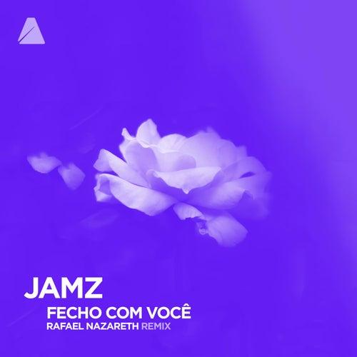 Fecho Com Você (Rafael Nazareth Remix) by Jamz