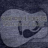Statesboro Blues by Blind Willie Johnson