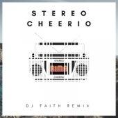 Stereo Cheerio (DJ Faith Remix) by Rima