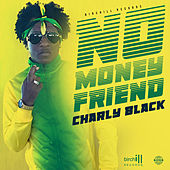 No Money Friend de Charly Black