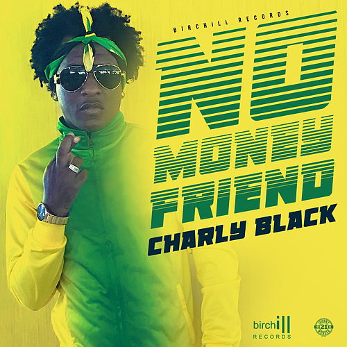 No Money Friend de Charly Black