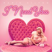 I Need You von Paris Hilton
