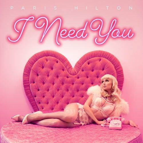 I Need You by Paris Hilton