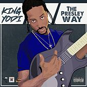 The Presley Way by King Yodi