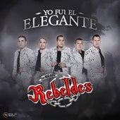 Yo Fui el Elegante by Los Nuevos Rebeldes