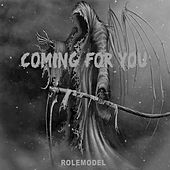 Coming for You by Rolemodel
