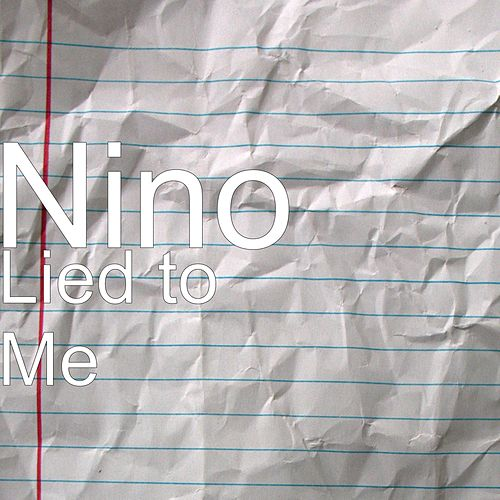 Lied to Me by Nino