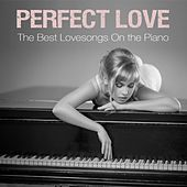 Perfect Love - Instrumental Lovesongs on Piano von Various Artists