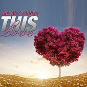 This Love by Melany Turner