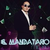 El Mandatario by Mic Kid