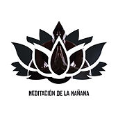 Meditación de la Mañana by Lullabies for Deep Meditation