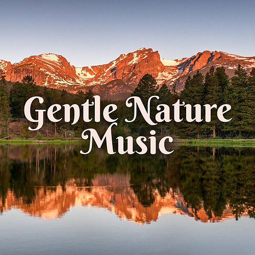 Gentle Nature Music by Nature Sound Series