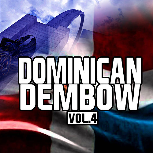 Dominican Dembow, Vol. 4 by Various Artists