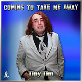 Coming To Take Me Away von Tiny Tim