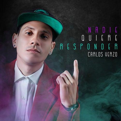 Nadie Quiere Responder by Carlos Verzo