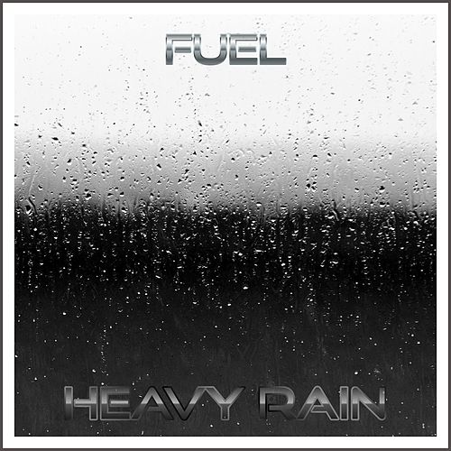 Heavy Rain by Fuel