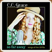 So Far Away by C. C. Grace