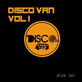 Disco Van, Vol. 1 (Compiled & Mixed by Disco Van) von Various Artists
