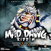Mad Dawg Riddim by Various Artists