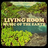 Music of the Earth by Living Room