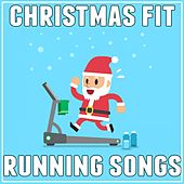 Christmas Fit Running Songs by Various Artists