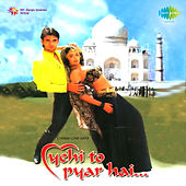 Yehi to Pyar Hai (Original Motion Picture Soundtrack) by Various Artists