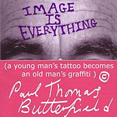 Image Is Everything ( A Young Man's Tattoo Becomes an Old Man's Graffiti) de Paul Butterfield