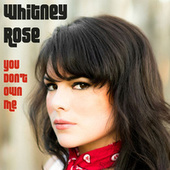 You Don't Own Me by Whitney Rose