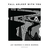 Fall Asleep With You (feat. Annie) by Jay Warren