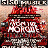 5150 Musick Presents Talez From The Morgue by Smiley