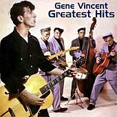 Gene Vincent Greatest Hits (All Tracks Remastered) von Gene Vincent