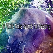 61 White Noise Sounds For Sleeping by White Noise For Baby Sleep