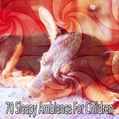 70 Sleepy Ambience For Children by White Noise For Baby Sleep