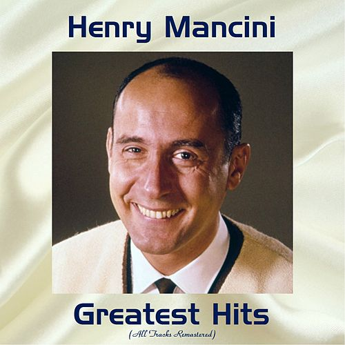 Henry Mancini Greatest Hits (All Tracks Remastered) von Henry Mancini