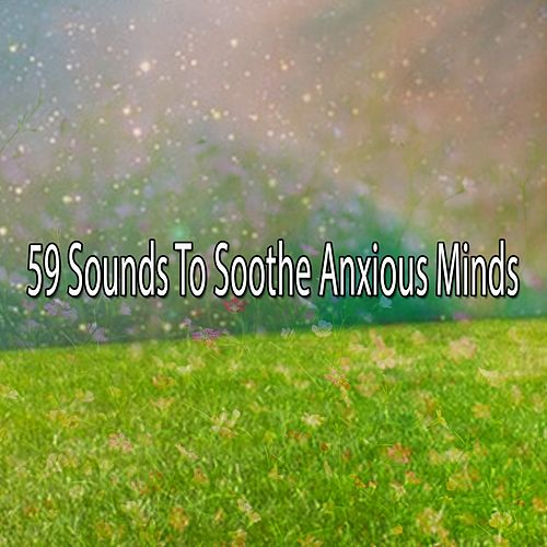 59 Sounds To Soothe Anxious Minds de Relajacion Del Mar