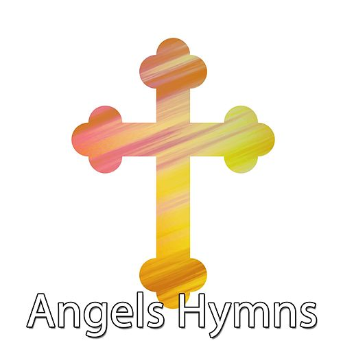 Angels Hymns by Praise and Worship