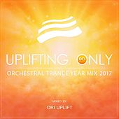 Uplifting Only: Orchestral Trance Year Mix 2017 (Mixed by Ori Uplift) - EP van Various Artists