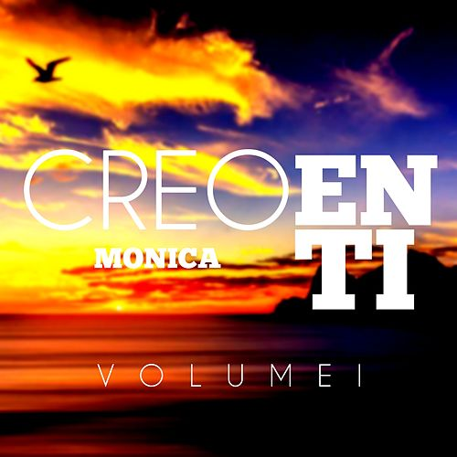 Creo en Ti (Vol. 1) by Monica