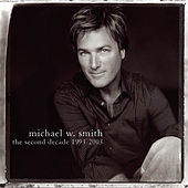 The Second Decade 1993-2003 by Michael W. Smith
