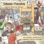 Kinder entdecken berühmte Leute: Johannes Gutenberg und das Werk der Bücher von Christine Schulz-Reiss