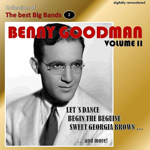 Collection of the Best Big Bands - Benny Goodman, Vol. 2 (Remastered) von Benny Goodman