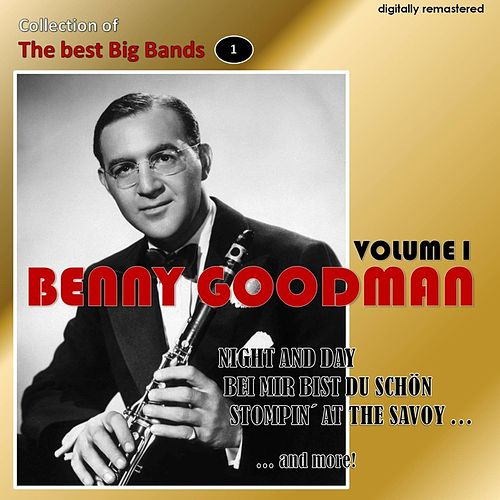 Collection of the Best Big Bands - Benny Goodman, Vol. 1 (Remastered) von Benny Goodman