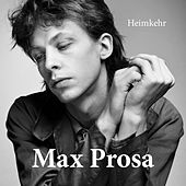 Heimkehr von Max Prosa