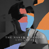 A Still Heart de The Naked And Famous